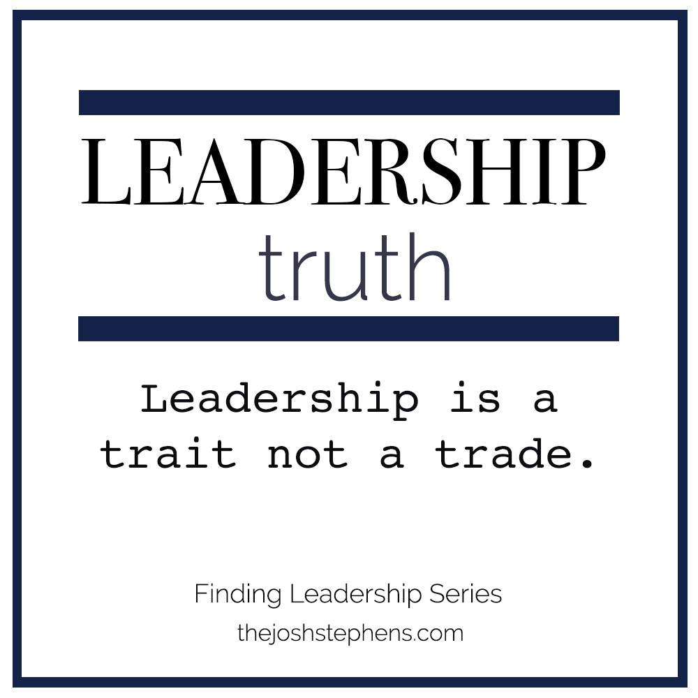 Leadership is a trait not a trade